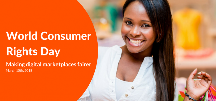 World Consumer Rights Day – Making Digital Marketplaces Fairer